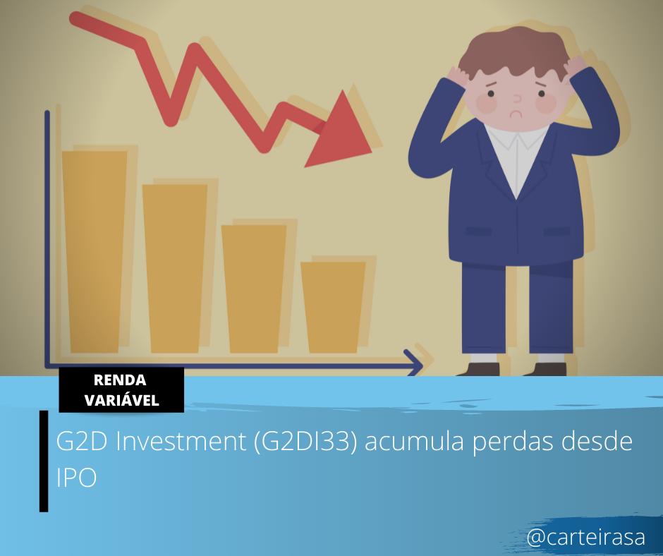 G2D Investments (G2DI33) acumula queda de 5,69% desde IPO g2d investments G2D Investments (G2DI33) acumula queda de 5,69% desde IPO Renda Variavel 1