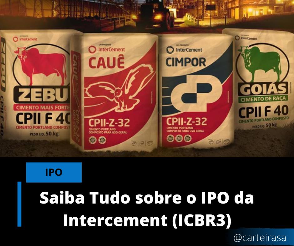 Saiba tudo sobre o IPO da Intercement (ICBR3) intercement Saiba tudo sobre o IPO da Intercement (ICBR3) Intercement ICBR3